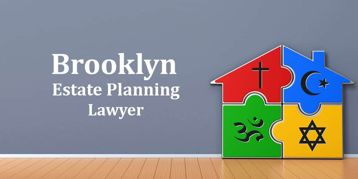 Brooklyn Estate Planning Lawyer